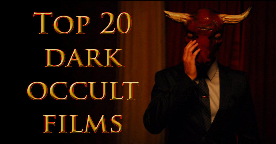 The Top 20 Mainstream Films About The Dark Occult – The Occult