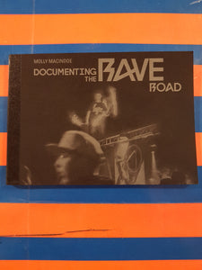 Documenting the Rave Road By Molly Macindoe