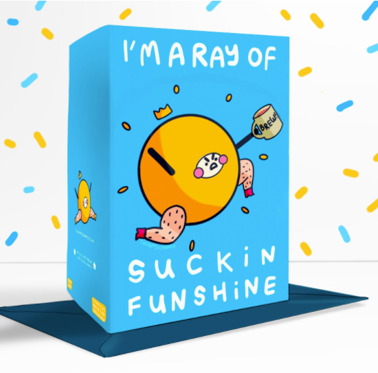 I'm A Ray Of Suckin Funshine Blank Greetings Card