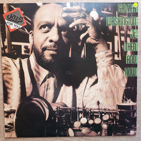Grover Washington, Jr. ‎– Then and Now -  Vinyl LP Record - Very-Good+ Quality (VG+)