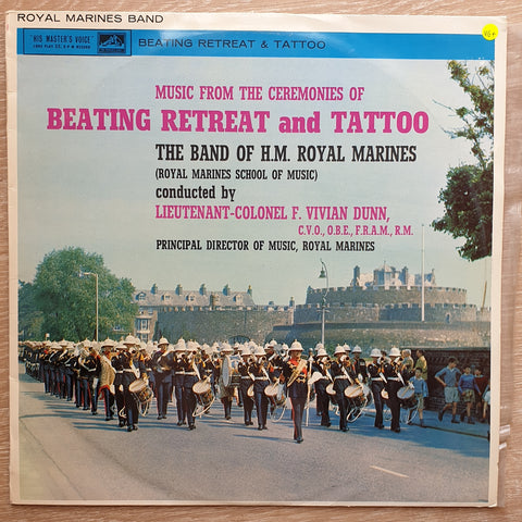 The Band Of H.M. Royal Marines (Royal Marines School Of Music), Lieutenant Colonel F. Vivian Dunn, C.V.O., O.B.E., F.R.A.M* ‎– Music From The Ceremonies Of Beating Retreat And Tattoo - Vinyl Record - Very-Good+ Quality (VG+)