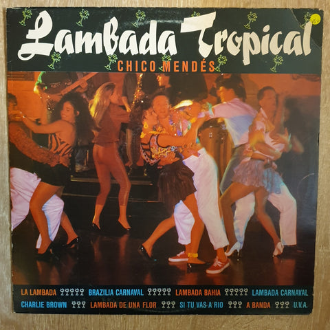Chico Mendes - Lambada Tropical - Vinyl LP - Opened  - Very-Good+ Quality (VG+)