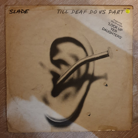 Slade ‎– Till Deaf Do Us Part ‎–  Vinyl LP Record - Very-Good+ Quality (VG+)