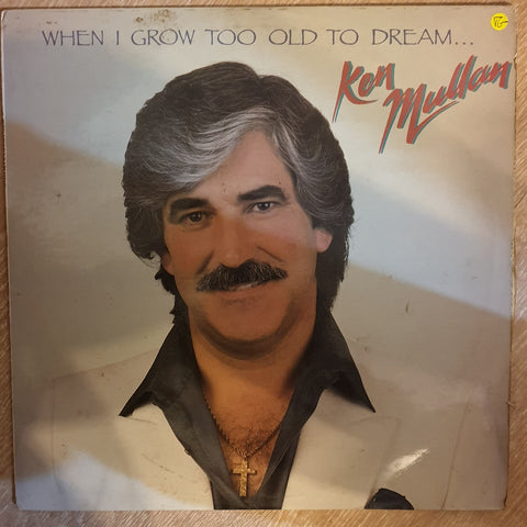 Ken Mullan ‎– When I Grow Too Old To Dream  - Vinyl LP Record - Opened  - Very-Good- Quality (VG-)