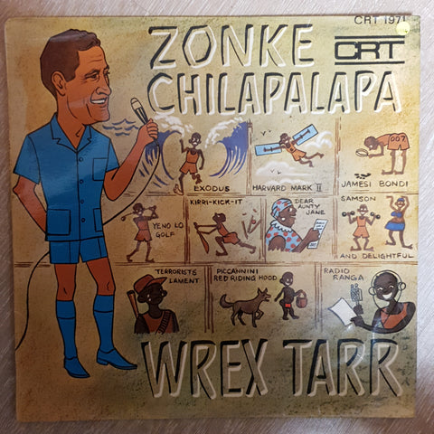 Wrex Tarr ‎– Zonke Chilapalapa  - Vinyl LP Record - Very-Good+ Quality (VG+)