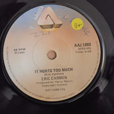 "Eric Carmen ‎– It Hurts Too Much/You Need Som Lovin' - Vinyl 7"" Record - Opened  - Good+ Quality (G+)"