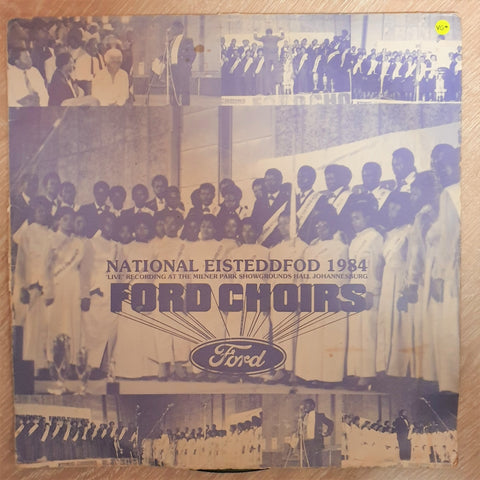 Ford Choirs - National Eisteddfod 1984 - Live Recording at The Milner Park Showgrounds Johannesburg- Vinyl LP Record - Opened  - Very-Good+ Quality (VG+)