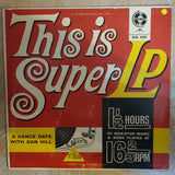 Dan Hill & His Band  - This Is Super LP - 16 ⅔ RPM - Vinyl LP Record - Opened  - Very-Good- Quality (VG-) (Vinyl Specials) - C-Plan Audio