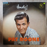 Pat Boone ‎– Howdy! - Vinyl LP Record - Opened  - Very-Good- Quality (VG-) - C-Plan Audio