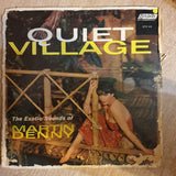 Martin Denny ‎– Quiet Village - The Exotic Sounds Of Martin Denny  - Vinyl LP Record - Opened  - Very-Good- Quality (VG-) - C-Plan Audio