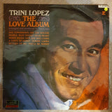 Trini Lopez ‎– The Love Album - Vinyl LP Record- Very-Good+ Quality (VG+)