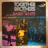 Together Brothers (Original Motion Picture Soundtrack)  - Barry White, Love Unlimited, The Love Unlimited Orchestra ‎– Vinyl LP Record - Opened - Very-Good Quality (VG)