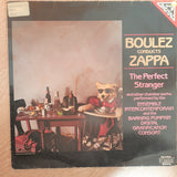 Frank Zappa - Boulez - Conducts Zappa ‎– The Perfect Stranger-  Vinyl LP Record - Very-Good+ Quality (VG+)
