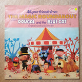 All Your Friends From The Magic Roundabout Present Dougal And The Blue Cat (Original Soundtrack Of The Film) - Vinyl LP Record - Opened  - Fair Quality (F) - C-Plan Audio