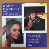"Eddie Rabbitt With Crystal Gayle ‎– You And I - Vinyl 7"" Record - Very-Good+ Quality (VG+)"