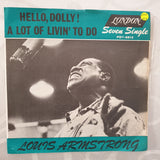 "Louis Armstrong ‎– Hello Dolly / A Lot Of Livin' To Do - Vinyl 7"" Record - Very-Good+ Quality (VG+)"