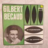 "Gilbert Becaud ‎– Et Maintenant / Dans Ces Moments-La - Vinyl 7"" Record - Very-Good+ Quality (VG+)"