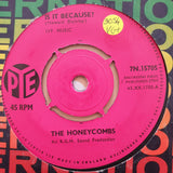 "The Honeycombs ‎– Is It Because? - Vinyl 7"" Record - Very-Good+ Quality (VG+)"