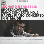 Leonard Bernstein At The Piano And Conducting / Shostakovitch* - Ravel*, New York Philharmonic* And Columbia Symphony Orchestra ‎– Piano Concerto No. 2 - Piano Concerto In G Major - Opened Vinyl LP - Near Mint Condition - CPlan Audio