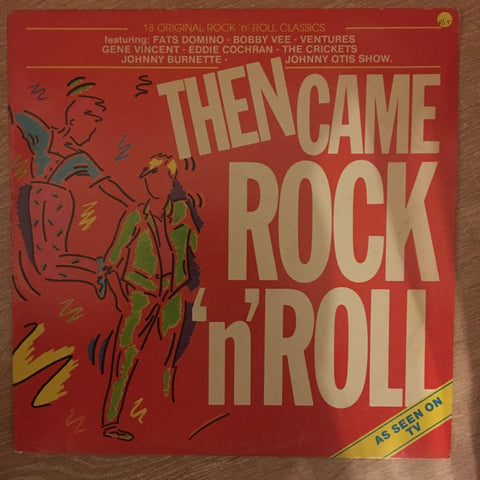 Various - Then Came Rock 'n' Roll - Vinyl LP Record - Opened  - Very-Good+ Quality (VG+)