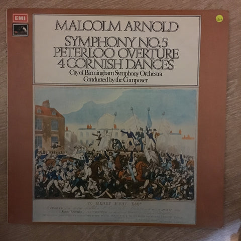 Malcolm Arnold With City Of Birmingham Symphony Orchestra ‎– Symphony No. 5; Peterloo Overture; 4 Cornish Dances - Vinyl LP - Opened  - Very-Good+ Quality (VG+) - C-Plan Audio