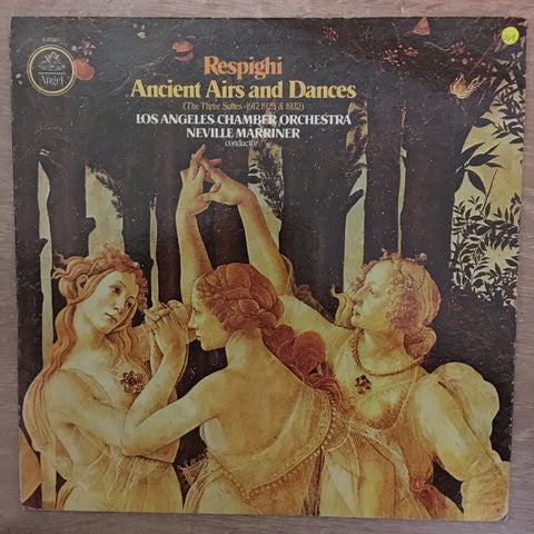 Respighi / Los Angeles Chamber Orchestra, Neville Marriner ‎– Ancient Airs And Dances (The Three Suites – 1917, 1923 & 1932) ‎– Vinyl LP Record - Opened  - Very-Good+ Quality (VG+) - C-Plan Audio