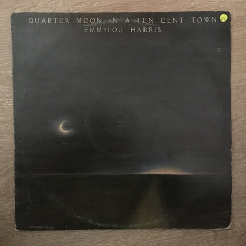 Emmylou Harris ‎– Quarter Moon In A Ten Cent Town - Vinyl LP Record - Opened  - Very-Good+ Quality (VG+) - C-Plan Audio