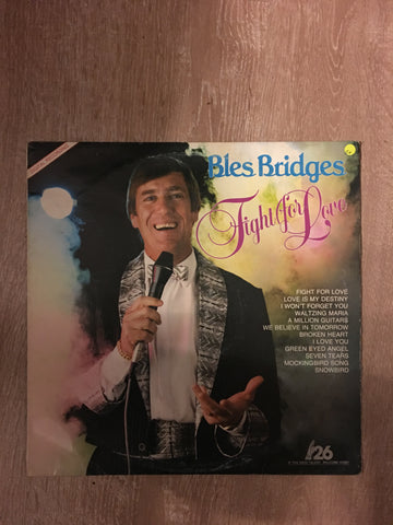 Bles Bridges - Fight For Love - Vinyl LP Record - Opened  - Good+ Quality (G+)