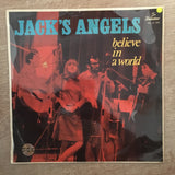 Jack's Angels ‎– Believe In A World - Vinyl LP Record - Opened  - Very-Good+ Quality (VG+) - C-Plan Audio