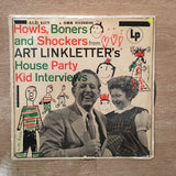 Art Linkletter ‎– Howls, Boners And Shockers From Art Linkletter's House Party Kid Interviews - Vinyl LP Record - Opened  - Very-Good- Quality (VG-)
