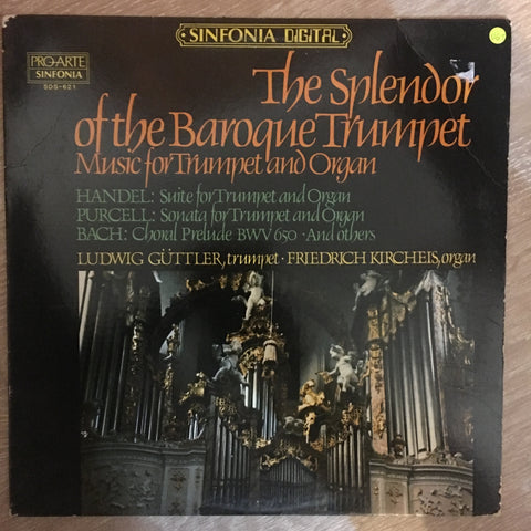 Ludwig Güttler, Friedrich Kircheis ‎– The Splendor Of The Baroque Trumpet (Music For Trumpet And Organ - Vinyl LP Record - Very-Good+ Quality (VG+)