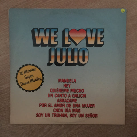 We Love Julio - Vinyl LP Record - Opened  - Very-Good+ Quality (VG+)
