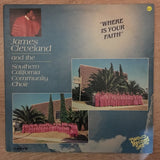 James Cleveland And The Southern California Community Choir ‎– Where Is Your Faith  - Vinyl LP Record  - Opened  - Very-Good+ Quality (VG+) - C-Plan Audio