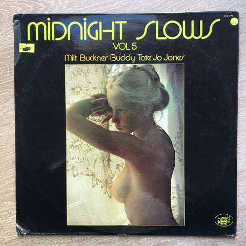 Midnight Slows Vol 5‎ - Milt Buckner, Buddy Tate, Jo Jones ‎– - Vinyl LP - Opened  - Very-Good+ (VG+)