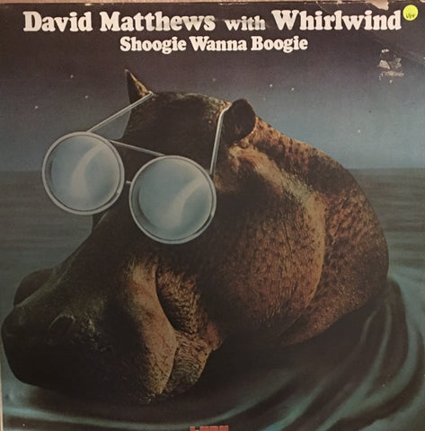 David Matthews with Whirlwind  - Shoogie Wanna Boogie - Vinyl LP Record - Opened  - Very-Good+ Quality (VG+)