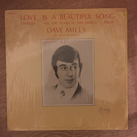 Dave Mills - Love Is a Beautiful Song - Vinyl LP Record - Opened  - Very-Good Quality (VG)