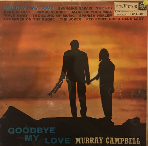 Murray Campbell - Goodbye my Love  - Vinyl LP Record - Opened  - Good Quality (G) - C-Plan Audio
