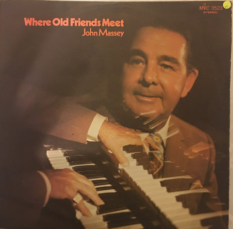 John Massey - Where Old Friends Meet - Vinyl LP Record - Opened  - Very-Good Quality (VG) - C-Plan Audio