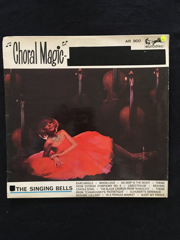 The Singing Bells - Choral Magic - Vinyl LP Record - Opened  - Good+ Quality (G+) - C-Plan Audio