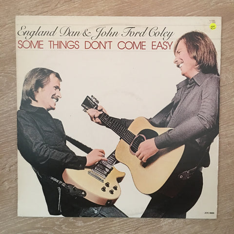 England Dan and John Ford Coley - Some Things Don't Come Easy - Vinyl LP Record - Opened  - Very-Good+ Quality (VG+) - C-Plan Audio