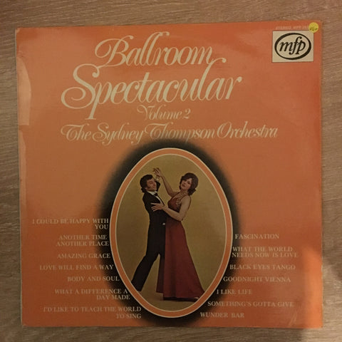 Ballroom Spectacular Vol 2 - Sydney Thompson Orchestra - Vinyl LP Record - Opened  - Very-Good+ Quality (VG+)