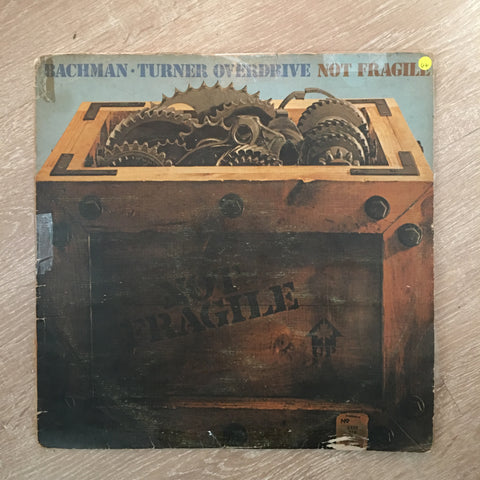 Bachmann Turner Overdrive - Not Fragile - Vinyl LP Record - Opened  - Good+ Quality (G+) - C-Plan Audio