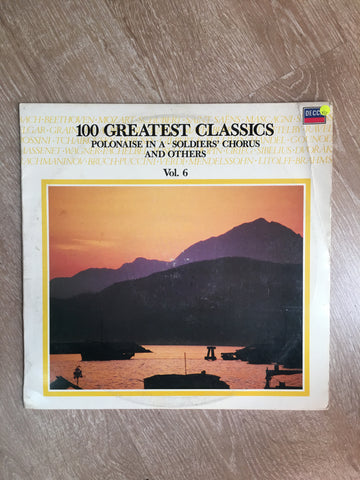 100 Greatest Classics - Vol 6 - Polonaise in A, Soldiers Chorus and Others - Vinyl LP Record - Opened  - Very-Good Quality (VG)