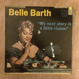 Belle Barth ‎– My Next Story Is A Little Risque - Vinyl LP Record - Opened  - Very-Good+ Quality (VG+) - C-Plan Audio