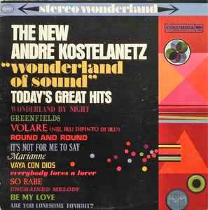 "Andre Kostelanetz* ‎– The New Andre Kostelanetz ""Wonderland Of Sound"":  - Vinyl LP - Opened  - Very-Good+ Quality (VG+)"