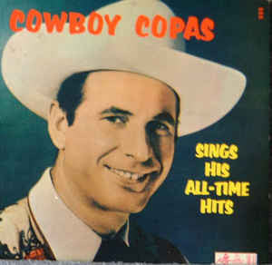 Cowboy Copas ‎– Sings His All-Time Hits   - Vinyl LP - Opened  - Very Good Quality (VG)