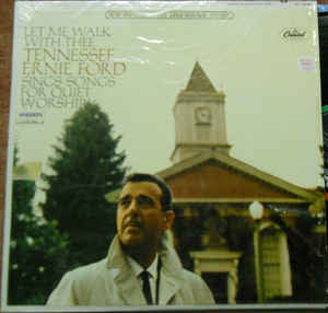Tennessee Ernie Ford ‎– Let Me Walk With Thee: Tennesse Ernie Ford Sings Songs For Quiet Worship  - Vinyl LP - Opened  - Very-Good+ Quality (VG+)