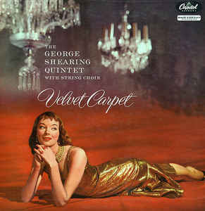 The George Shearing Quintet With String Choir* ‎– Velvet Carpet - Vinyl LP - Opened  - Very-Good+ Quality (VG+)