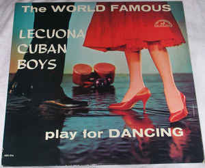 Lecuona Cuban Boys ‎– The World Famous Lecuona Cuban Boys Play For Dancing  - Vinyl LP - Opened  - Very-Good+ Quality (VG+)