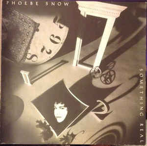 Phoebe Snow - Something Real  - Vinyl LP - Sealed - C-Plan Audio